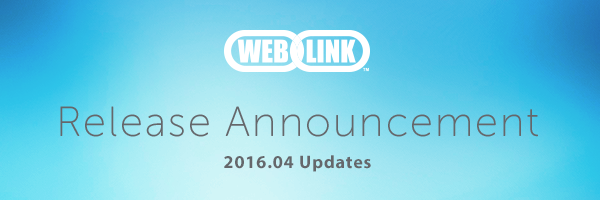 WebLink Release Announcement 2016.04