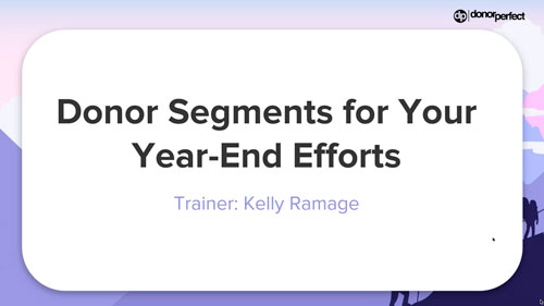 Donor Segments for Your Year End Efforts Webinar