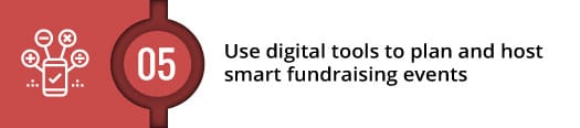 Use digital tools to plan and host smart fundraising events