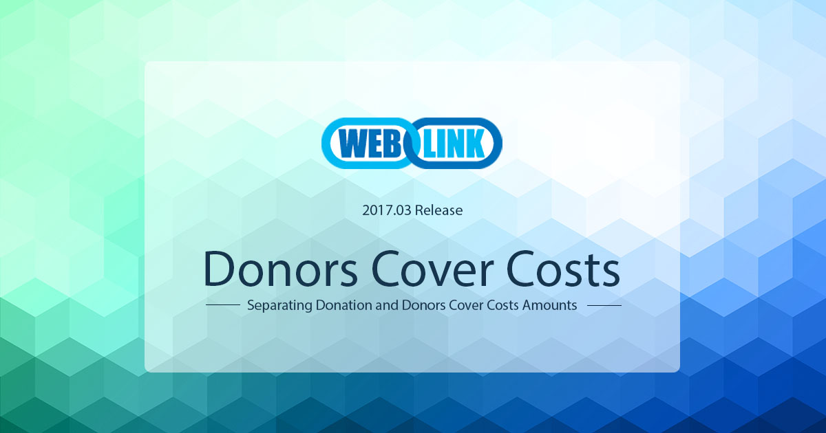 Improve accounting transparency and easily separate the donation amount from the Donors Cover Costs amount in the 2017.03 WebLink Online Forms release.