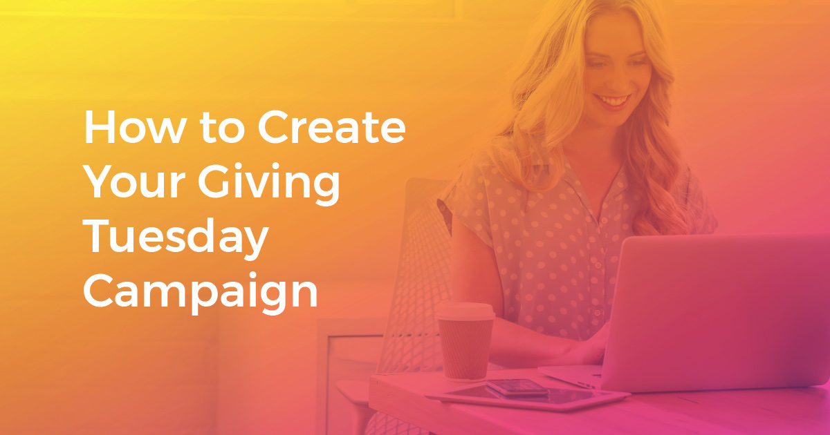 How to create your giving tuesday campaign