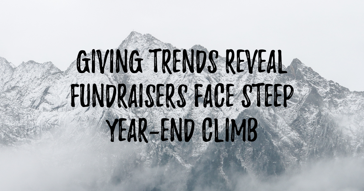 Giving Trends Reveal Fundraisers Face Steep Year-End Climb header