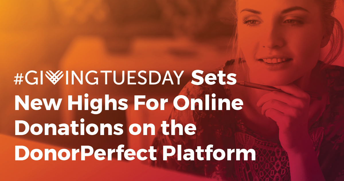 #givingtuesday sets new highs for online donations on the donorperfect platform