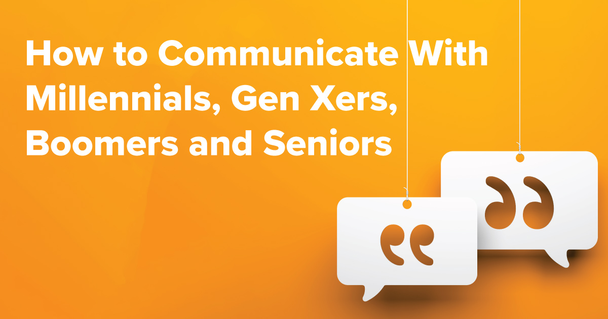 Communicate with Millennials, Gen Xers, Boomers and Seniors Header