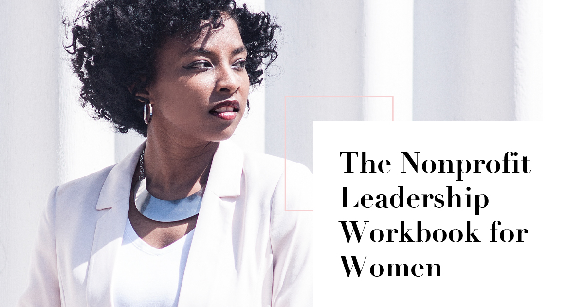 Nonprofit Leadership Workbook For Women The Nonprofit