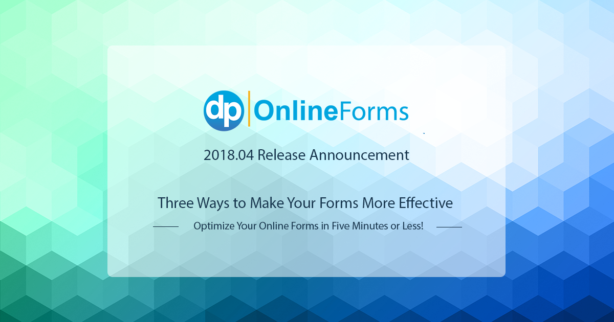 The 2018.04 release of DP Online Forms gives you three new ways to optimize your online donation forms to be more effective.